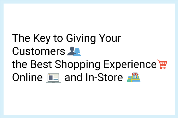 An article on how can retailer ensure customer a good shopping experience both online and in-store?